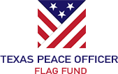The Texas Peace Officer Flag Fund